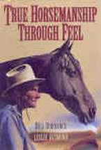 True Horsemanship through Feel by Bill Dorrance and Leslie Desmond